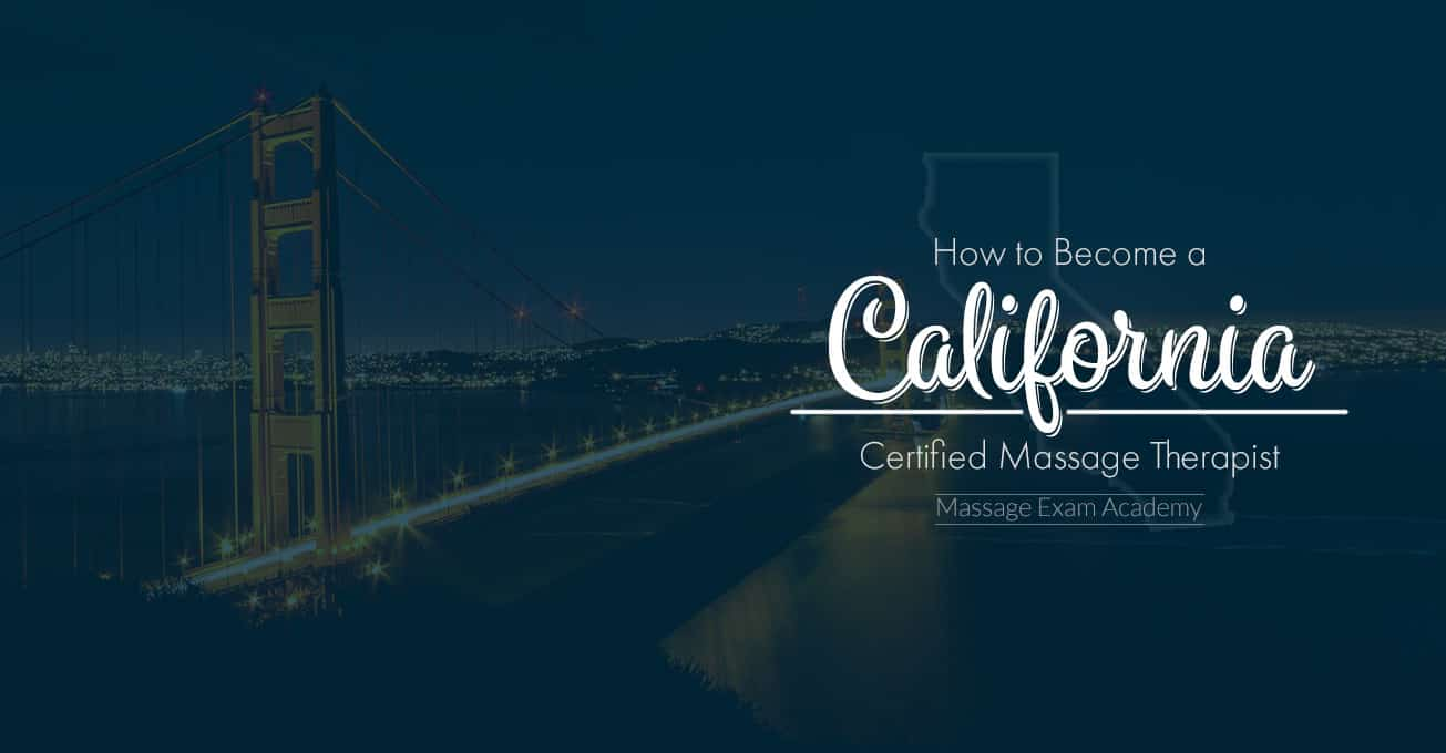A Guide to Getting Your California Massage Therapy Certification